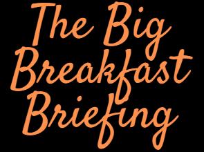 the big breakfast briefing logo